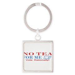 NO TEA FOR ME Square Keychain