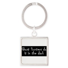 Ghost Hunters Do It Square Keychain