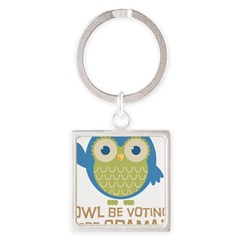 Owl Be Voting for Obama Square Keychain