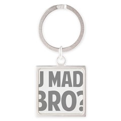 U Mad, Bro? Square Keychain