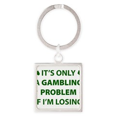 Gambling Problem Square Keychain