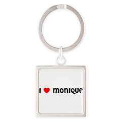I LOVE MONIQUE Square Keychain