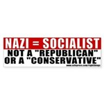 NAZIs were Socialists Bumper Sticker