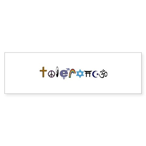 tolerance Bumper Sticker. Made by Stuff by Tiny Little Bundle of Fury
