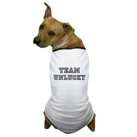 Team UNLUCKY Dog T-Shirt