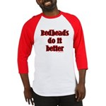 """Redheads do it better"" Baseball Jersey"
