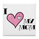 I Love Heart My Mom Mother's Day Tile Coaster