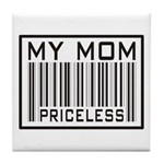 My Mom Priceless Barcode Tile Coaster