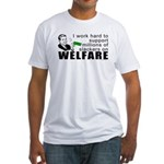 I Work Hard Fitted T-Shirt