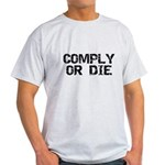 Comply Or Die Light T-Shirt