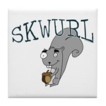 Silly Skwurl (squirrel) Tile Coaster
