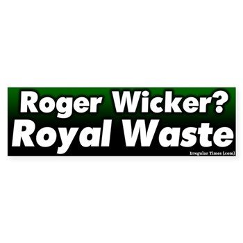 Roger Wicker? Royal Waste Bumper Sticker