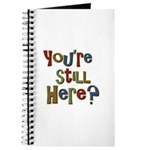 Funny You're Still Here Humorous Journal