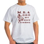 MBA My Best Alcohol Light T-Shirt