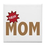 New Mom Mother First Time Tile Coaster