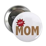 "New Mom Mother First Time 2.25"" Button (10 pack)"