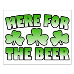 Here for the Beer Shamrock Small Poster