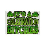It's a Celebration Bitches Shamrock Rectangle Magn