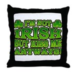 I'm Not Irish but Kiss Me Anyways Shamrock Throw P