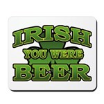 Irish You Were Beer Shamrock Mousepad