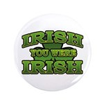 Irish You Were Irish Shamrock 3.5&quot; Button