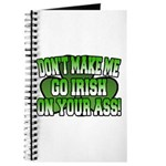 Don't Make Me Go Irish on Your Ass Journal