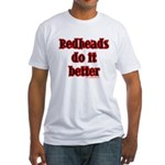 """Redheads do it better!"" Fitted T-Shirt"