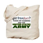 Got Freedom? Army (Husband) Tote Bag