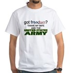 Got Freedom? Army (Wife) White T-Shirt
