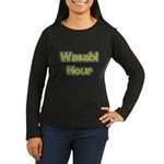 Wasabi Hour Women's Long Sleeve Dark T-Shirt