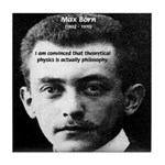 Philosopher / Scientist: Max Born Tile Coaster