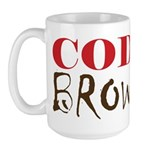 """Code Brown!"" On Front of Large Mug"