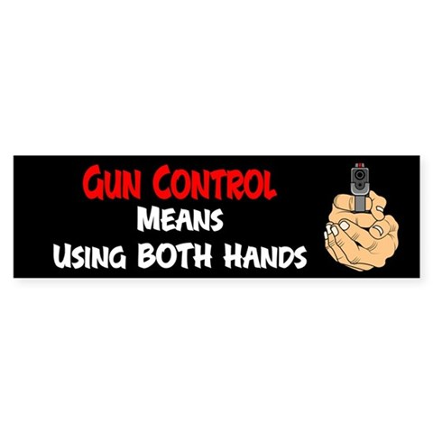 Anti Gun Control Bumper Sticker