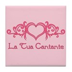 La Tua Cantante Tile Coaster