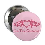 La Tua Cantante 2.25&quot; Button (100 pack)