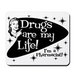 Drugs are my life Mousepad