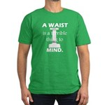 Waist Terrible Thing to Mind Men's Fitted T-Shirt