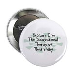 """Because Occupational Therapist 2.25"""" Button (10 pa"""