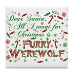 Dear Santa Furry Werewolf Tile Coaster