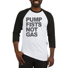 Pump Fists Not Gas Baseball Jersey