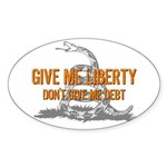 Don't Give Me Debt Oval Sticker (10 pk)