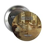"Degas Dancers Quote 2.25"" Button (10 pack)"