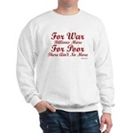 War is Expensive Sweatshirt