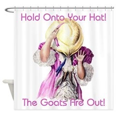 Goats- Hold onto your Hat! Shower Curtain