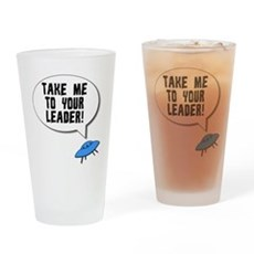 Take Me To Your Leader Drinking Glass