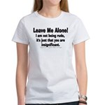 Leave Me Alone! Women's T-Shirt