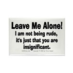 Leave Me Alone! Rectangle Magnet (10 pack)