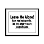 Leave Me Alone! Framed Panel Print