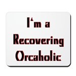 Recovering Orcaholic Mousepad