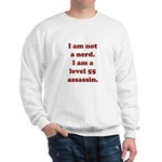 Not Nerd Assassin Sweatshirt